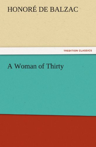 A Woman of Thirty TREDITION CLASSICS