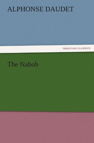The Nabob (TREDITION CLASSICS) (3842442025) by Alphonse Daudet
