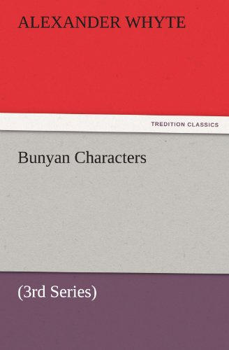 Bunyan Characters 3rd Series TREDITION CLASSICS: Alexander Whyte