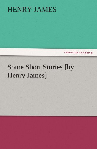 9783842442429: Some Short Stories [by Henry James] (TREDITION CLASSICS)