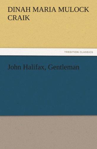 John Halifax, Gentleman: Dinah Maria Mulock Craik