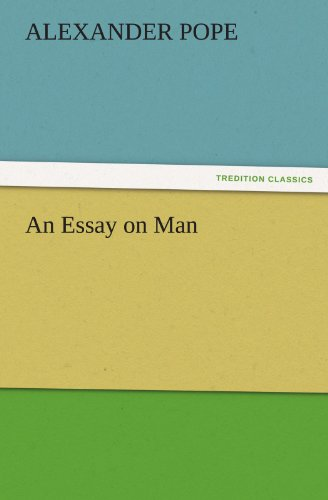 An Essay on Man TREDITION CLASSICS