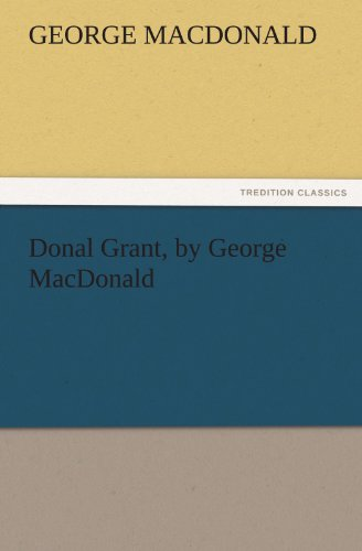 9783842442757: Donal Grant, by George MacDonald (TREDITION CLASSICS)