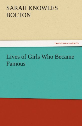 9783842444904: Lives of Girls Who Became Famous (TREDITION CLASSICS)