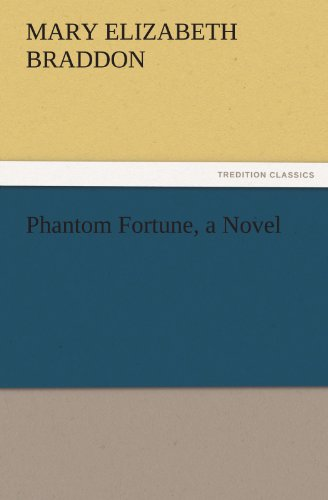 Phantom Fortune, a Novel (TREDITION CLASSICS) (3842445008) by Braddon, Mary Elizabeth