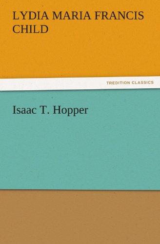 Isaac T. Hopper (TREDITION CLASSICS): Lydia Maria Francis