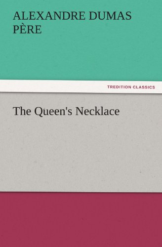 The Queens Necklace TREDITION CLASSICS: Alexandre Dumas pere