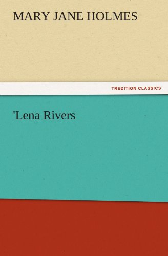 Lena Rivers TREDITION CLASSICS: Mary Jane Holmes