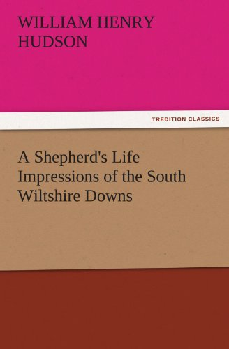 9783842447738: A Shepherd's Life Impressions of the South Wiltshire Downs (TREDITION CLASSICS)