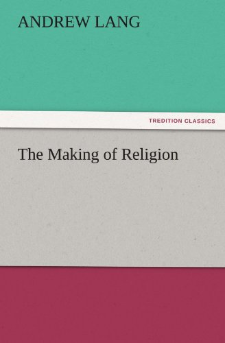 9783842448278: The Making of Religion (TREDITION CLASSICS)