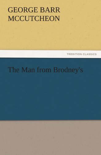 The Man from Brodneys TREDITION CLASSICS: George Barr McCutcheon