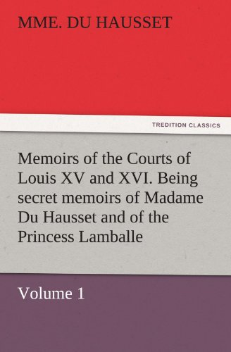 Memoirs of the Courts of Louis XV: Mme. Du Hausset
