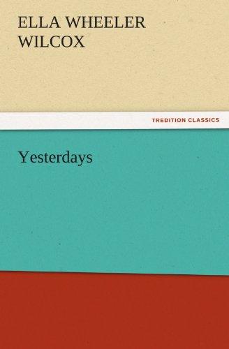 Yesterdays TREDITION CLASSICS: Ella Wheeler Wilcox