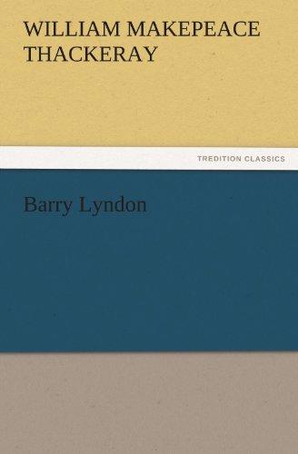 Barry Lyndon TREDITION CLASSICS: William Makepeace Thackeray