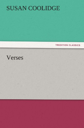 Verses TREDITION CLASSICS: Susan Coolidge