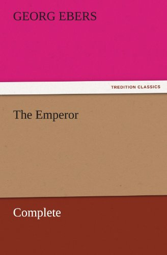 The Emperor - Complete: Georg Ebers