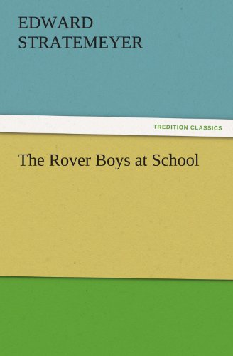 The Rover Boys at School (TREDITION CLASSICS) (9783842459885) by Stratemeyer, Edward