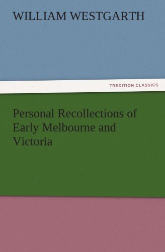 9783842459892: Personal Recollections of Early Melbourne and Victoria (TREDITION CLASSICS)