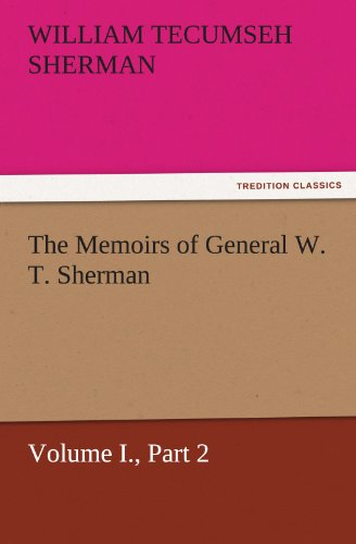 9783842460058: The Memoirs of General W. T. Sherman, Volume I., Part 2 (TREDITION CLASSICS)