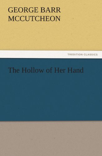 The Hollow of Her Hand TREDITION CLASSICS: George Barr McCutcheon