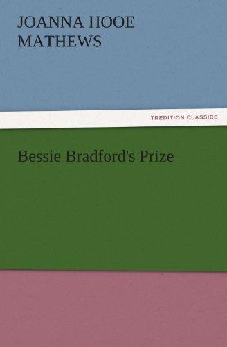 Bessie Bradfords Prize TREDITION CLASSICS: Joanna H. Joanna Hooe Mathews