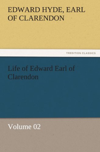 9783842463936: Life of Edward Earl of Clarendon — Volume 02 (TREDITION CLASSICS)