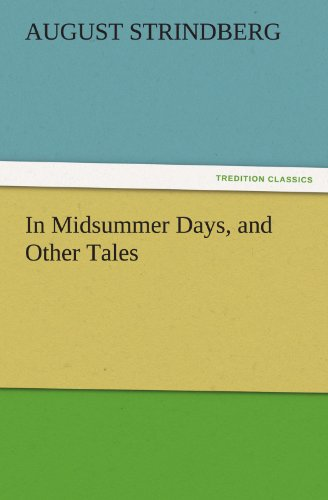 In Midsummer Days, and Other Tales TREDITION CLASSICS: August Strindberg