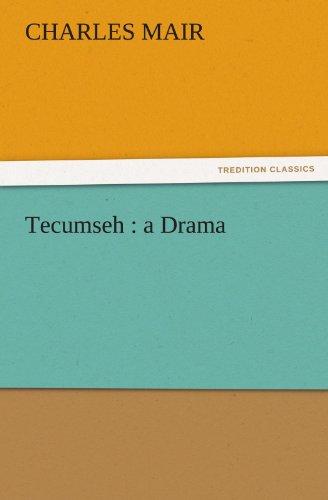 Tecumseh a Drama TREDITION CLASSICS: Charles Mair