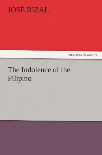 The Indolence of the Filipino: Rizal, Jos