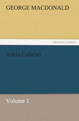 9783842466333: Adela Cathcart, Volume 1 (TREDITION CLASSICS)