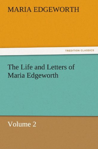 The Life and Letters of Maria Edgeworth, Volume 2 (TREDITION CLASSICS): Maria Edgeworth