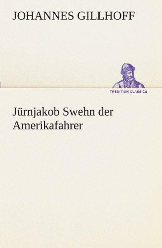 9783842468474: Jürnjakob Swehn der Amerikafahrer (TREDITION CLASSICS) (German Edition)