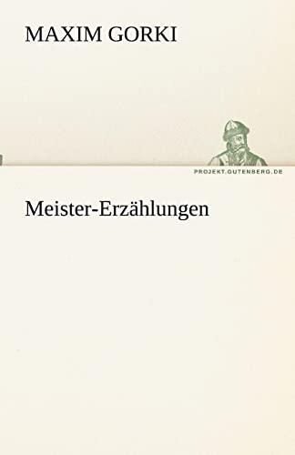 9783842468504: Meister-Erzählungen (TREDITION CLASSICS) (German Edition)