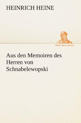 9783842468689: Aus den Memoiren des Herren von Schnabelewopski (TREDITION CLASSICS) (German Edition)