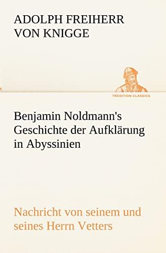 9783842468993: Benjamin Noldmann's Geschichte der Aufklärung in Abyssinien (TREDITION CLASSICS)