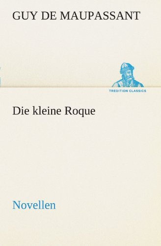 9783842469259: Die kleine Roque: Novellen (TREDITION CLASSICS) (German Edition)