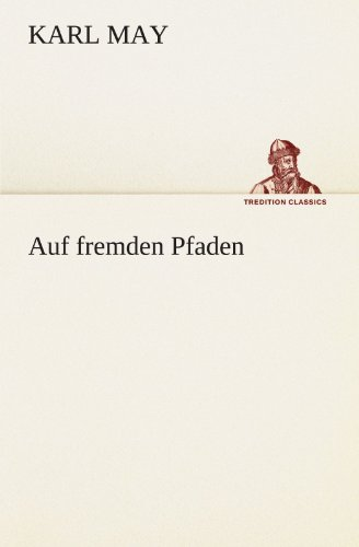 Auf fremden Pfaden TREDITION CLASSICS German Edition: Karl May