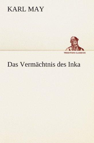 Das Vermächtnis des Inka (TREDITION CLASSICS) (German: Karl May