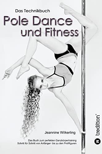 Pole Dance und Fitness: Jeannine Wilkerling