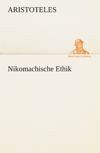 9783842469549: Nikomachische Ethik (TREDITION CLASSICS) (German Edition)