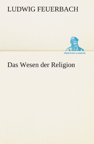 9783842469709: Das Wesen der Religion (TREDITION CLASSICS) (German Edition)