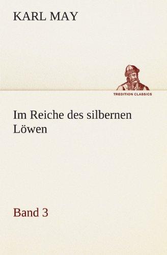 9783842469884: Im Reiche des silbernen Löwen 3 (TREDITION CLASSICS) (German Edition)