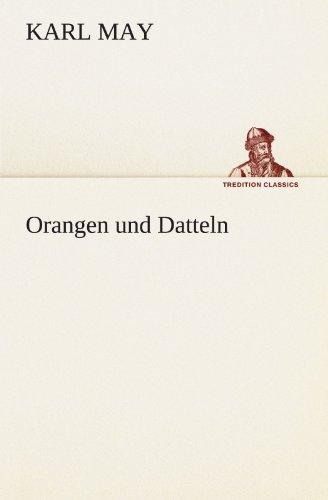 9783842469969: Orangen und Datteln (TREDITION CLASSICS)