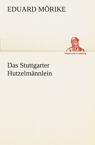 9783842470149: Das Stuttgarter Hutzelmännlein (TREDITION CLASSICS) (German Edition)