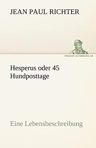 Hesperus Oder 45 Hundposttage: Jean Paul Richter