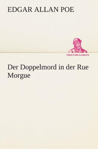 9783842470330: Der Doppelmord in der Rue Morgue (TREDITION CLASSICS) (German Edition)