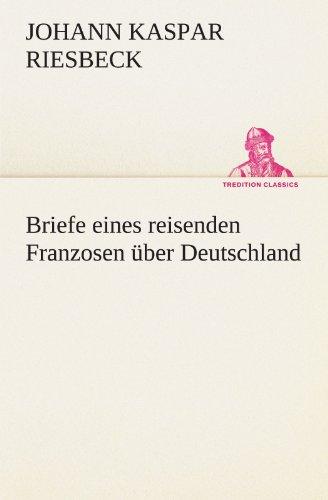 9783842470699: Briefe eines reisenden Franzosen über Deutschland (TREDITION CLASSICS) (German Edition)