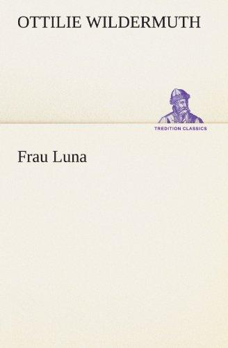 Frau Luna: Ottilie Wildermuth