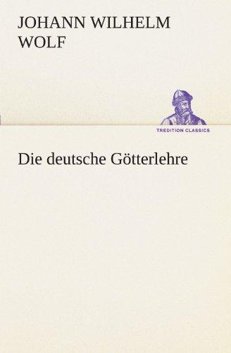 9783842471061: Die deutsche Götterlehre (TREDITION CLASSICS) (German Edition)