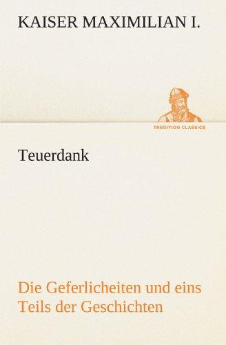 Teuerdank: Kaiser Maximilian I.